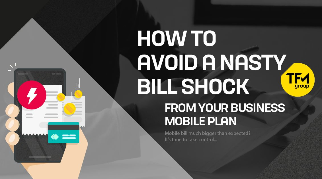 How to Avoid a Nasty Bill Shock From Your Business Mobile Plan