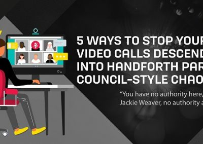 5 Ways to Stop Your Video Calls Descending into Handforth Parish Council-Style Chaos
